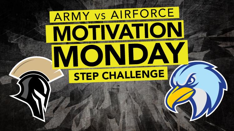 Army VS Air Force: Motivation Mondays Step Challenge