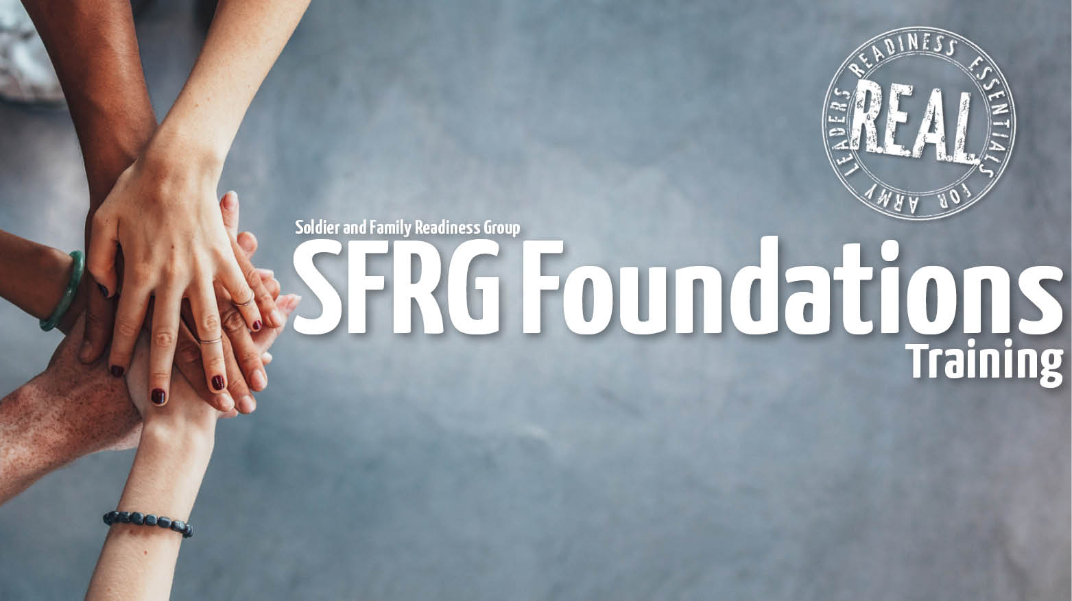 R.E.A.L. Family Readiness Group (FRG) Foundations Training