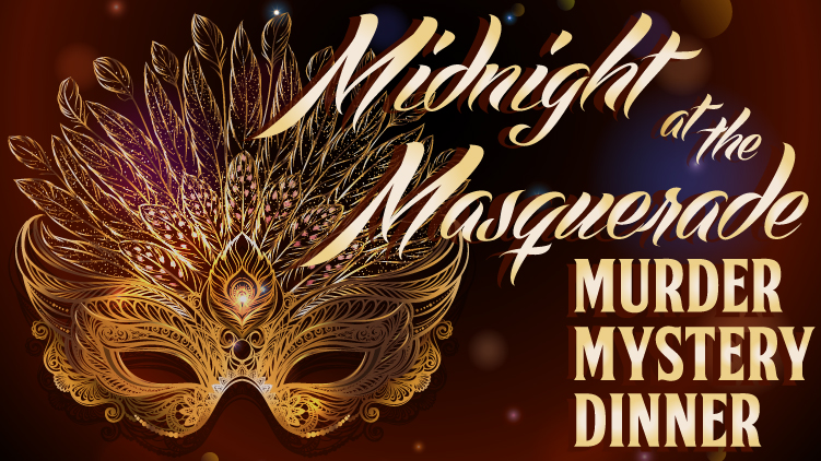 Murder Mystery Dinner: Midnight at the Masquerade