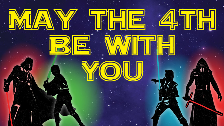 May the 4th Be With You Celebration