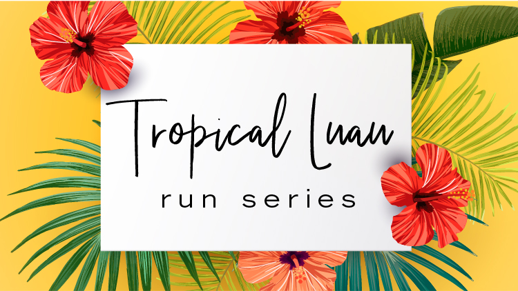 Tropical Luau Run Series