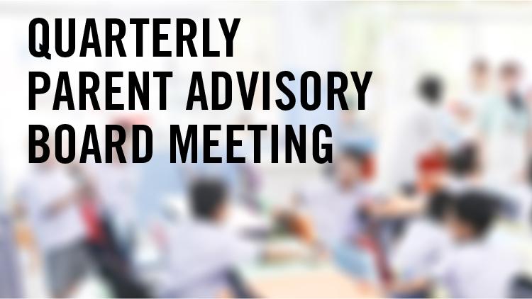 Quarterly Parent Advisory Board Meeting