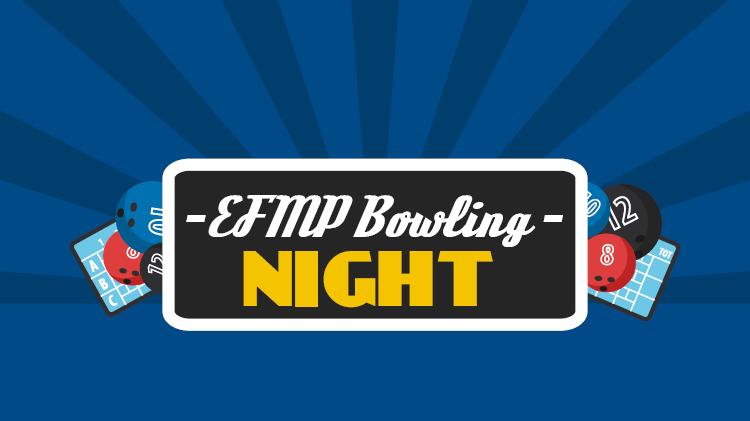 EFMP Bowling Night