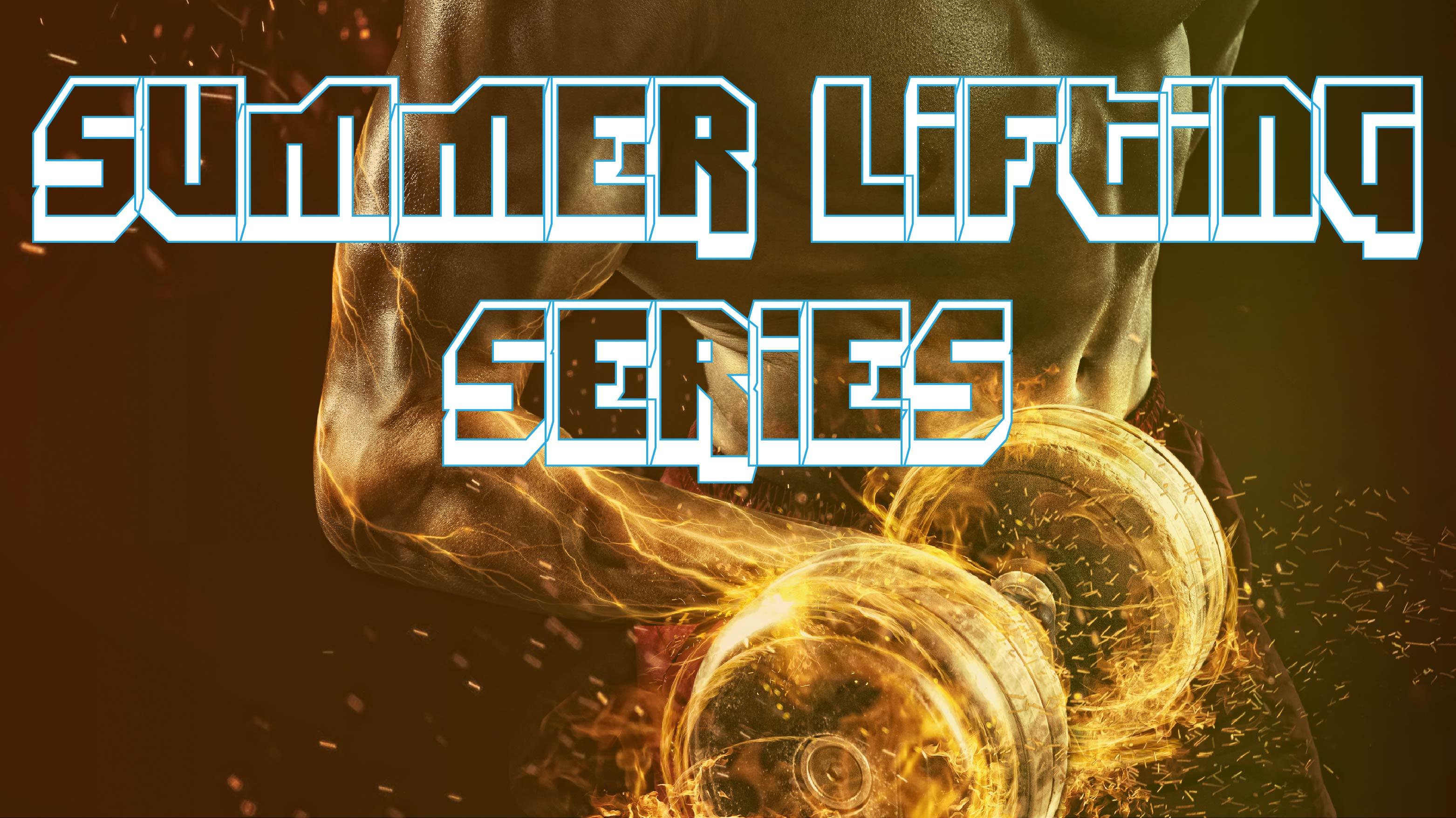 Summer Lifting Series