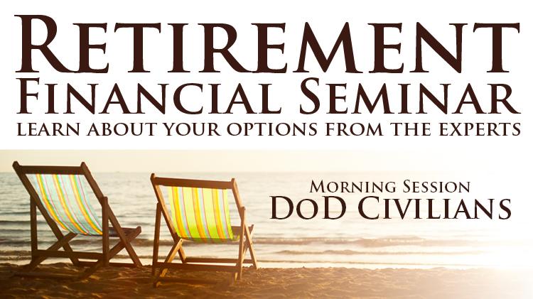 Retirement Financial Seminar: DoD Civlians