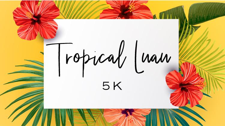 Tropical Luau 5K