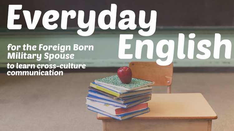 Everyday English for Foreign Born Military Spouse
