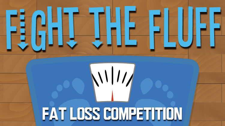Registration Open: Fight the Fluff Fat Loss Competition