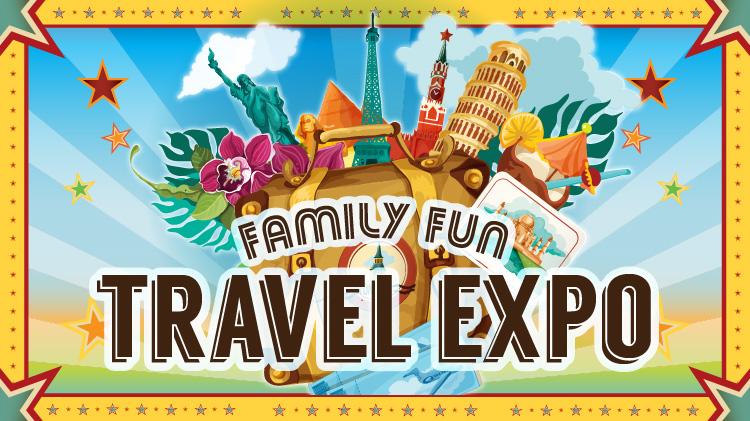 Family Fun Travel Expo