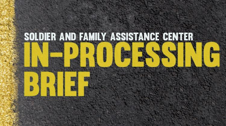 SFAC Orientation / In Processing Brief
