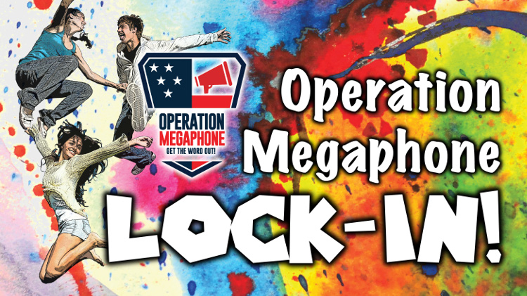 Save the Date: Operation Megaphone Lock-In