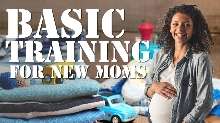 Basic Training for New Moms